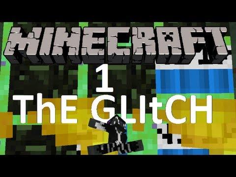 Minecraft- ThE GLItCh Part 1