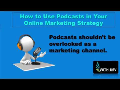 Use Podcasts to Improve Your Marketing Strategy