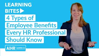 4 Types of Employee Benefits Every HR Professional Should Know [UPDATE]