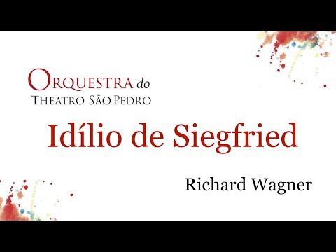Idílio de Siegfried, de Richard Wagner Orquestra do Theatro São Pedro