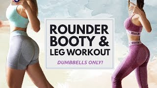Booty & Leg Workout using Dumbbells | Bigger Booty | Do It At Home or Gym