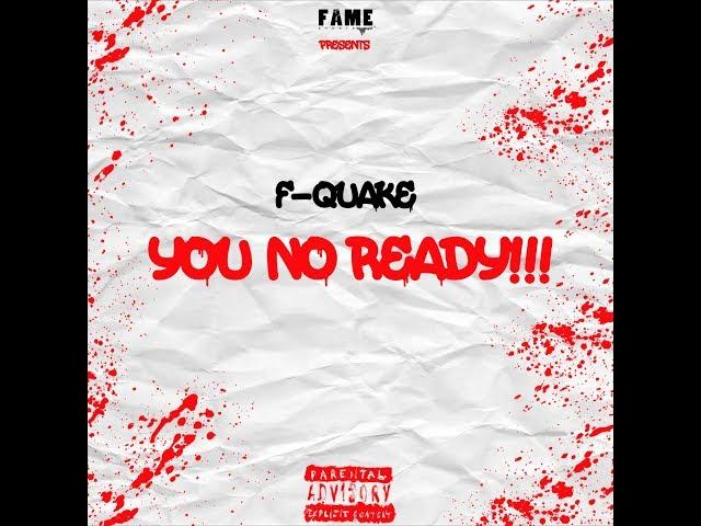 F Quake  -You No Ready (Official Video)