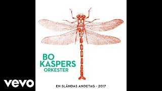 Bo Kaspers Orkester - En sländas andetag