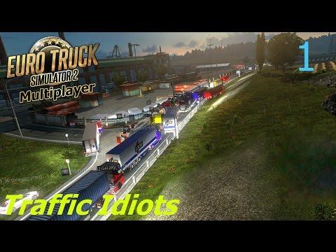 Euro Truck Simulator 2 Multiplayer Idiots In Traffic Jam EP1