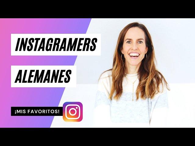 INSTAGRAMERS ALEMANES 📸¡Mis favoritos!