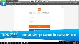Hướng dẫn tạo tài khoản Xiaomi, Unlock Bootloader