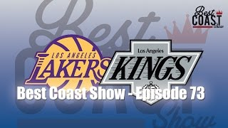 Ep 73 - Lakers & Kings a Hollywood Drama | Best Coast Show