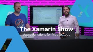 The Xamarin Show | Azure Functions for Mobile Apps