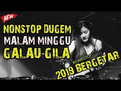NONSTOP DUGEM MALAM MINGGU GALAU 2019 FULL BASSNYA GILAAA   DJ TERBARU 2019 REMIX BREAKBEAT MANTAP