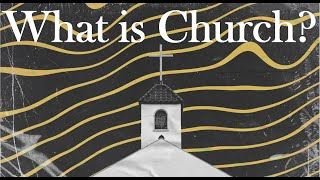 What is Church? // September 27th 2020 LCF Online Service