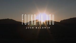 Found in You (Lyric Video) // The War Is Over // Josh Baldwin