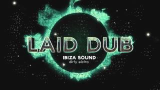 Laid Dub - Ibiza sound (Original Mix)