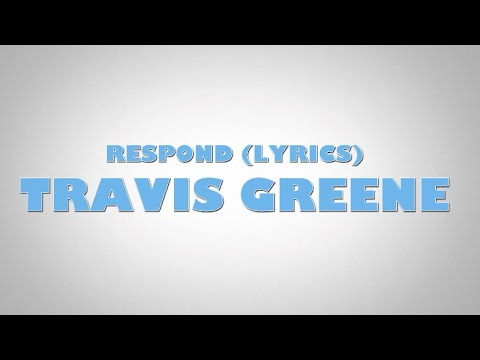 Download Travis Greene - Respond (lyrics)