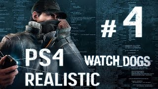 Watch Dogs Walkthrough - Part 4 - [PS4 Realistic] No Commentary