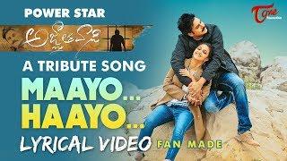 MAAYO HAAYO   Telugu Lyrical Song   by Hemachandra & Satya Sagar   Agnathavasi Pawan Kalyan FAN MADE