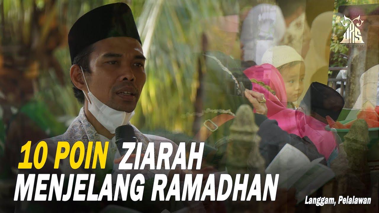 10 POIN - ZIARAH SEBELUM RAMADHAN ᴴᴰ | Ustadz Abdul Somad, Lc., MA