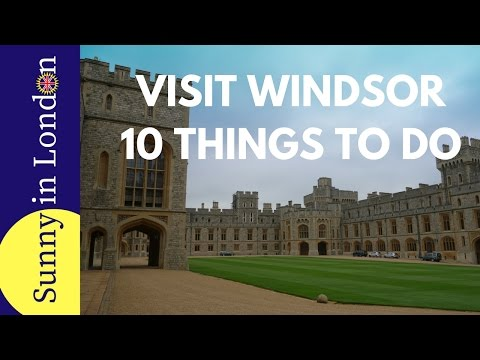 Visit Windsor- 10 Things to Do