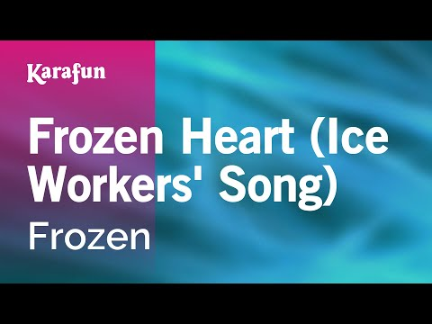 Karaoke Frozen Heart (Ice Workers' Song) - Frozen *