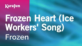 Karaoke Frozen Heart (Ice Workers