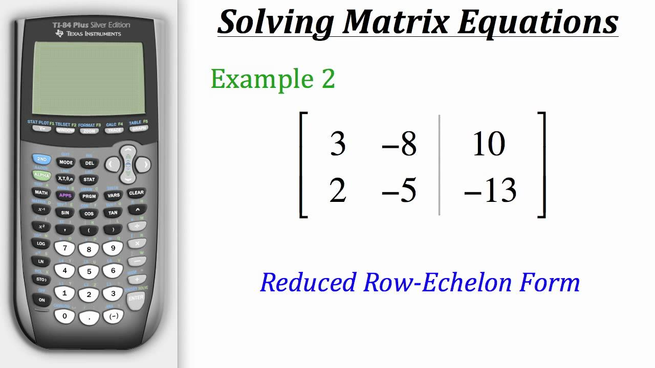 TI Calculator Tutorial: Solving Matrix Equations - YouTube