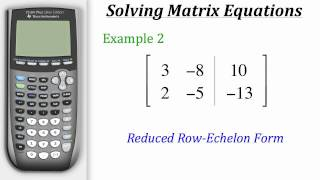 TI Calculator Tutorial: Solving Matrix Equations