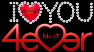 "I Will L♥ve Y♥u ""4EverM♥re"" ❤•*¨*•.¸¸❤•*¨*•.¸¸❤"