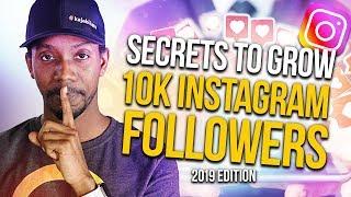 THE SECRET TO GETTING 10K FOLLOWERS ON INSTAGRAM IN 2019