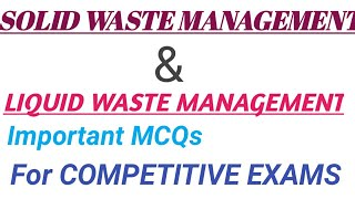 Solid waste management/Liquid waste management important questions