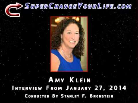 Stanley Bronstein Interviews Amy Klein - SuperChangeYourLife.com