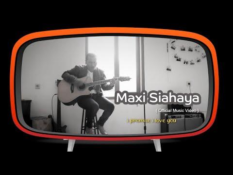 Maxi Siahaya - I Promise I Love You