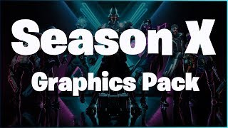Fortnite Season X Graphics Pack (+FREE PSD)