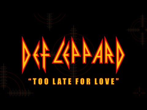 Def Leppard  Too Late For Love Lyrics  Remaster