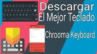 descargar chrooma keyboard apk pro 2 1 3 2   el mejor teclado   ultima versin 2016
