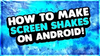 How To Make Screen Shakes On Android!! | Kinemaster