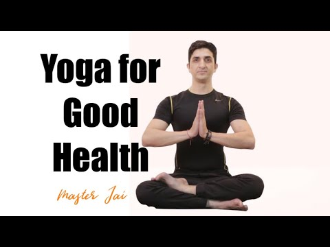 Yoga for good health part 1 with Asana practice with Master Jai