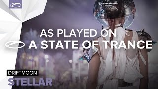 Driftmoon - Stellar [A State Of Trance Episode 720]