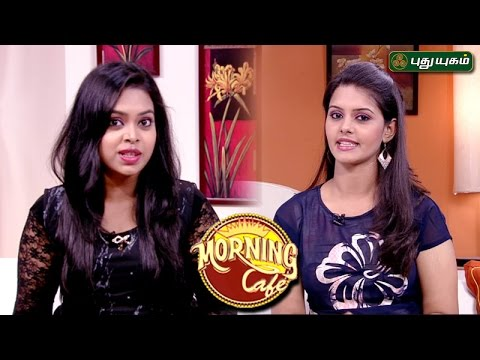 Morning Cafe Breakfast Show For Women 26-05-2017 PuthuYugam TV Show Online