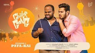Chiller Gang | Episode 2 - Patakai | Boy Formula | ChaiBisket