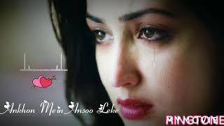 Ankhon Mein Ansoo Leke Ringtone | ,Female Various Ringtone | Tude Hai Is Tarha Se Dil Awaj Ringtone