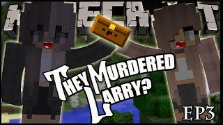 They Murdered Larry - Five Tales ) Minecraft Roleplay / Episode 3
