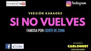 Si no vuelves - Gente de Zona (Karaoke)