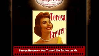 Teresa Brewer – You Turned the Tables on Me