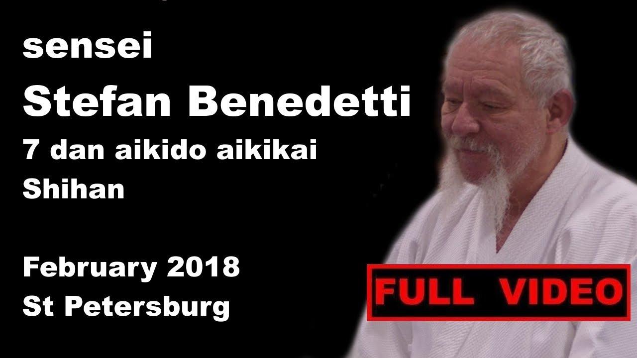 Seminar 28: sensei Stefan Benedetti 7 dan aikido aikikai Shihan February 2018 St Petersburg