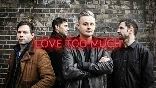 Love too much, Keane (Lyrics)