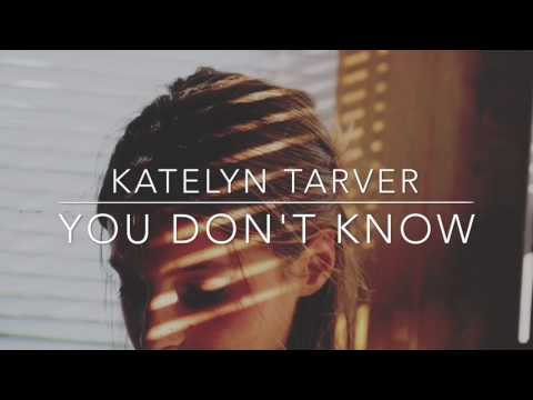 You Don't Know - Katelyn Tarver // LYRIC VIDEO