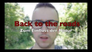 Back to the roads // Zum Einfluss der Natur