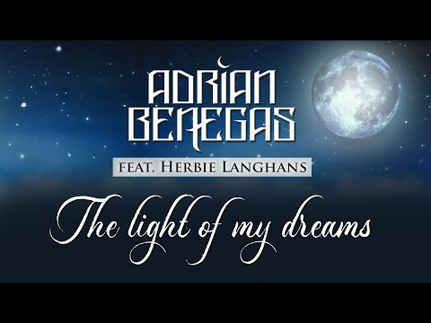 Adrian Benegas Feat. Herbie Langhans - The Light Of My Dreams (Lyric Video)
