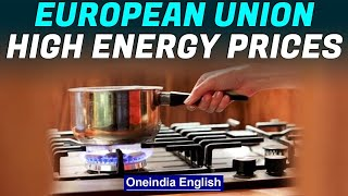 Pummeled by High Energy Costs, Europe Braces for winter | European Union | Oneindia News