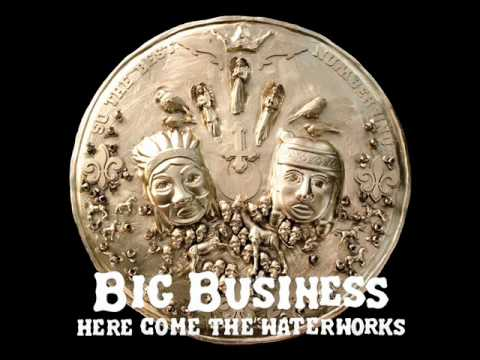 Big Business - I'll Give You Something to Cry About