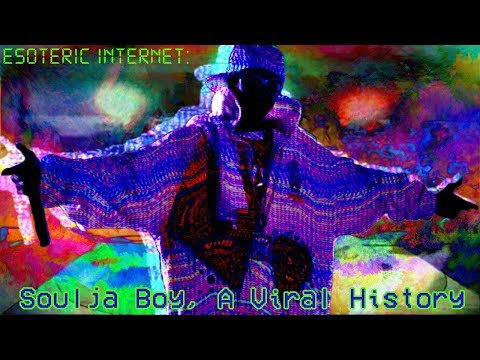 Soulja Boy, A Viral History | Esoteric Internet